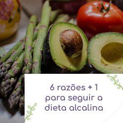 6 razões + 1 para seguir a dieta alcalina